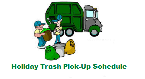 Holiday Trash Pick-Up Schedule