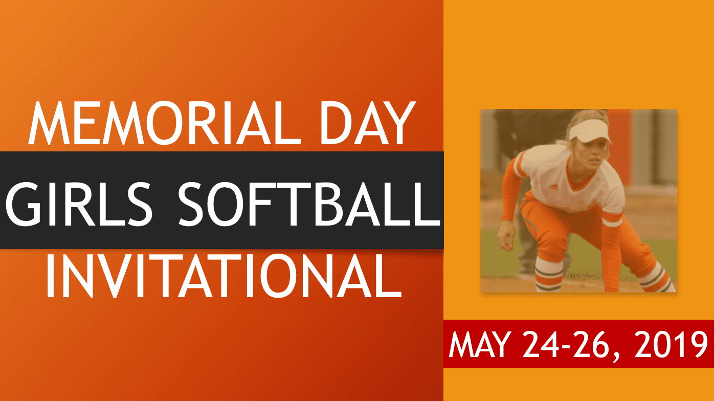 MEMORIAL DAY GIRLS SOFTBALL INVITATIONAL