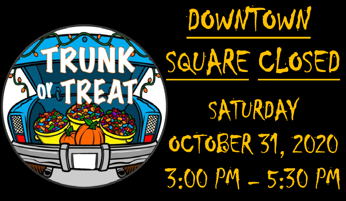 TRUNK OR TREAT - DOWNTOWN SQUARE CLOSED